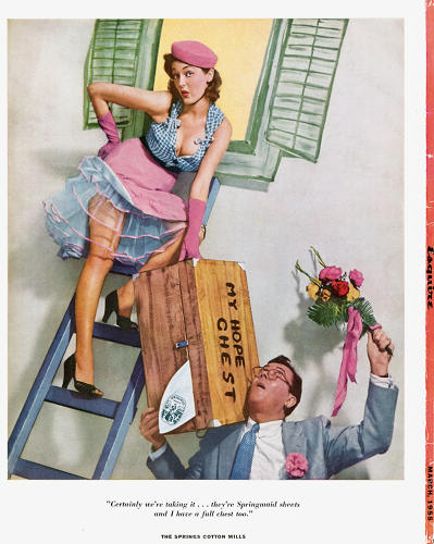 <p>Another sexist gem, this one for Springmaid sheets (1955). Note the fine print: &quot;Certainly we're taking it… they're Springmaid sheets and I have a full chest too.&quot; Ugh.</p>