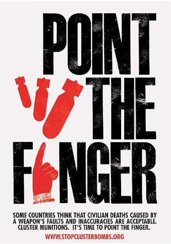 "<p><em>Point the Finger</em> (c. 2011), poster designed for ""Beat the Drum to Ban Cluster Bombs."" The accusatory finger indicates those nations who have not signed the Convention on Cluster Munitions.</p>"