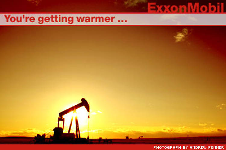 <p>A UN-affiliated team of 1,800 climatologists says the Earth's climate has changed since the pre-industrial era. ExxonMobil, which made $36 billion last year thanks to oil price hikes after Hurricane Katrina, says the evidence is inconclusive.</p>