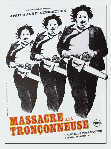 "<p>This French poster announces ""Massacre of the Chain Saw"" after 5 years of prohibition.</p>"