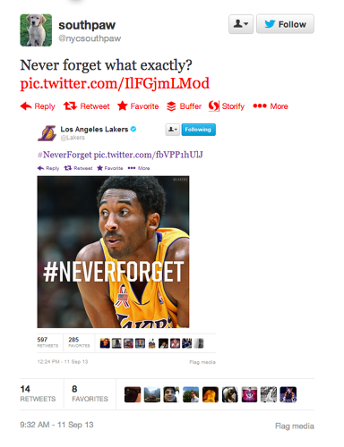<p>The Lakers tweeted out a photo of Kobe Bryant, with the hashtag #neverforget. One Twitter user asked what we were all wondering: never forget what, exactly? This tweet was also deleted.</p>