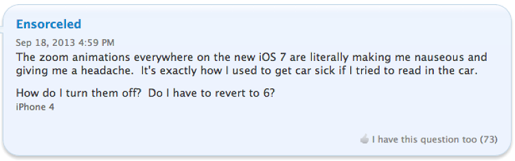<p>A thread on Apple's support forums has users loudly complaining that the animation effects in the new OS are making them sick--like physically, I'm-going-to-puke sick.</p>