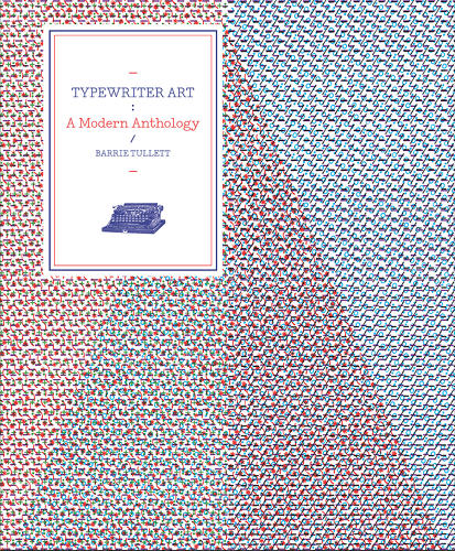<p>Purchase a copy of <em>Typewriter Art: A Modern Anthology</em> <a href=&quot;http://www.amazon.com/Typewriter-Art-A-Modern-Anthology/dp/1780673477/ref%3Dsr_1_1?ie=UTF8&amp;qid=1403817882&amp;sr=8-1&amp;keywords=typewriter+art&quot; target=&quot;_blank&quot;>here</a>.</p>